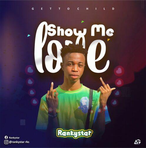 MP3: Rankystar – Show Me Love
