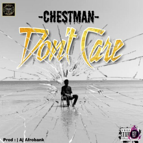 MP3 + MP4: Chestman – Don't Care