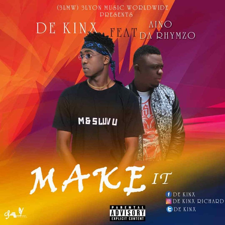 De kinx Make It Ft Aino Da Rhymzo