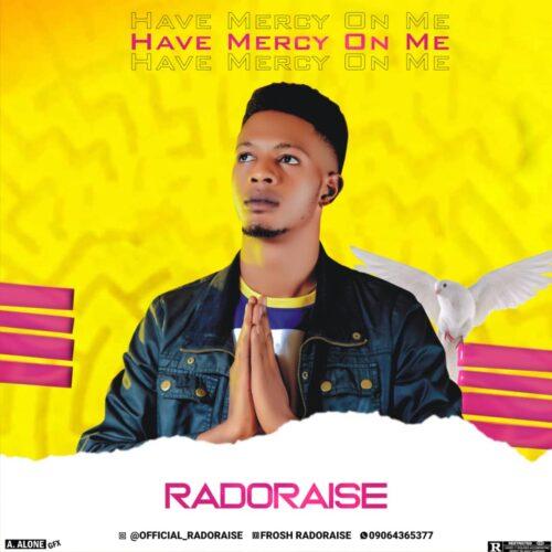 MP3: Radoraise – Have Mercy On Me