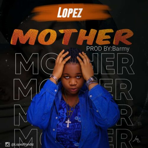 MP3: Lopez – Mother