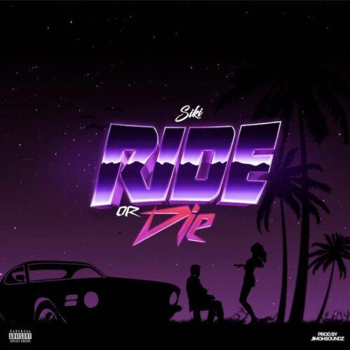 MP3: Siki – Ride or Die