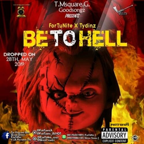"""MP3: ForTuNiTe – """"Be To Hell"""" ft. Tydinz"""