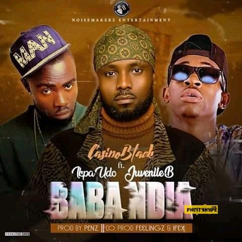 """MP3: CasinoBlack – """"Baba Ndia"""" ft. Ikpa Udo & Juvenile B"""