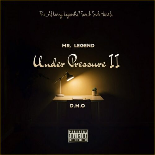 "MP3: Mr Legend -""Under Pressure II"" Ft DMO"
