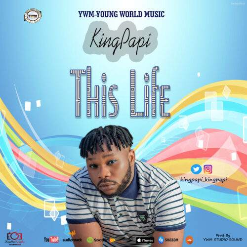 MP3: KingPapi – This Life