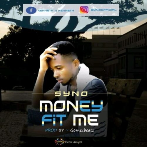 MP3: Syno – Money Fit Me