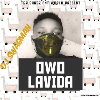MP3: Dj Swagman – Owo Lavida