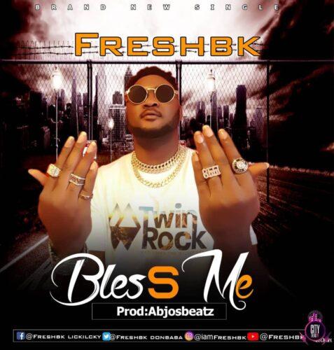 MP3: Freshbk – Bless Me