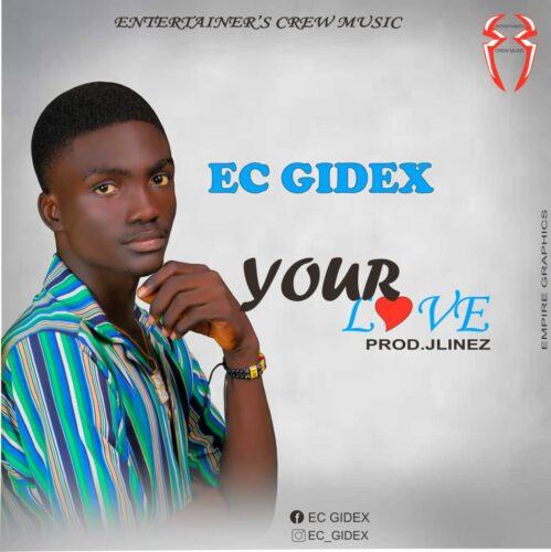 MP3: Ec Gidex – Your Love
