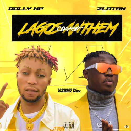 MP3: Zlatan ft. Dolly HP – Lagos Anthem (Cover)