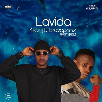 "MP3: Kikiz – ""Lavida"" Ft. Bravoprinz"