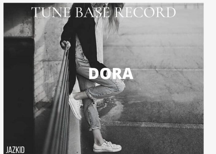 """MP3: Jazkid – """"Dora"""""""