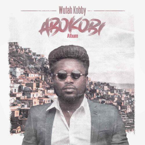"Wutah Kobby features Guru, Medikal, Fameye, Kelvynboy and others on 3rd Studio Album ""Abokobi"""