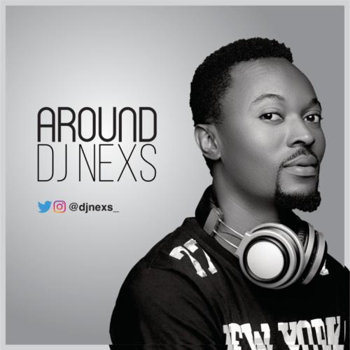 """MP3: DJ Nexs – """"Around"""""""