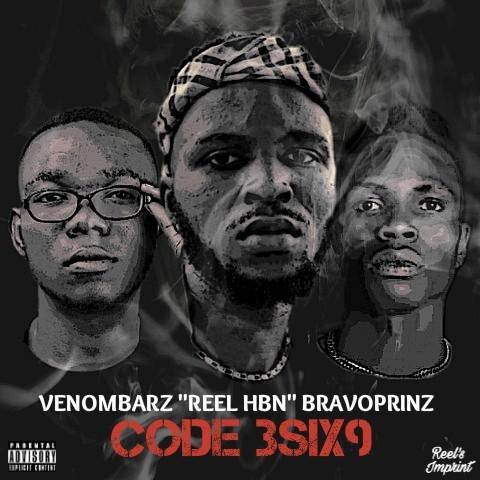 "MP3: Reel HBN – ""Code3six9"" Ft. Bravoprinz & Venombarz"