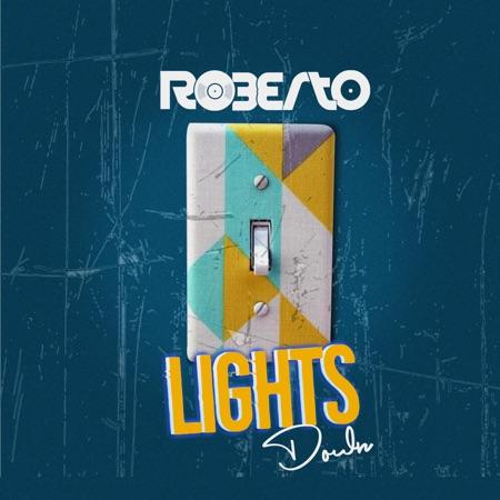 Roberto – Lights Down