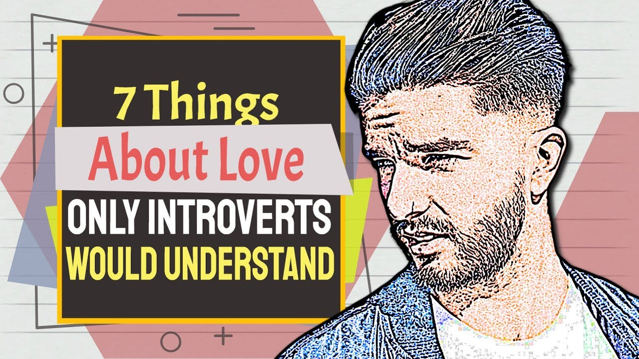 7 things about love only introverts would understand